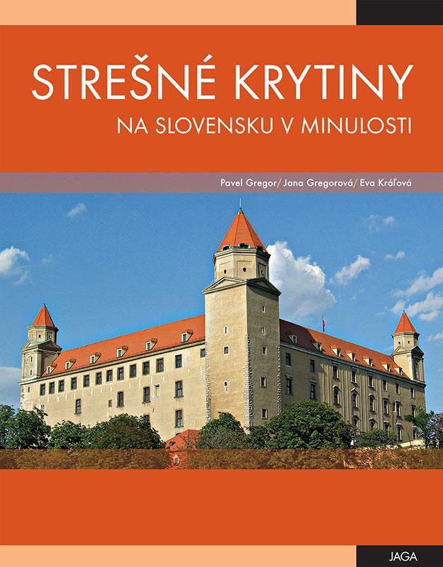 Strešné krytiny na Slovensku v minulosti